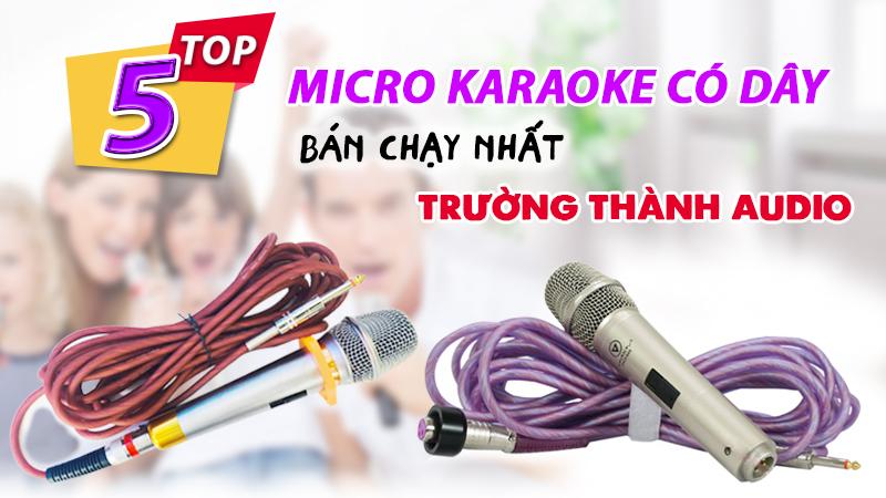 Top 5 micro có dây bán chạy nhất Trường Thành Audio