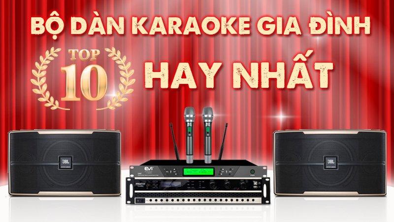 Top 10 bộ dàn karaoke gia đình hay nhất hiện nay 2020