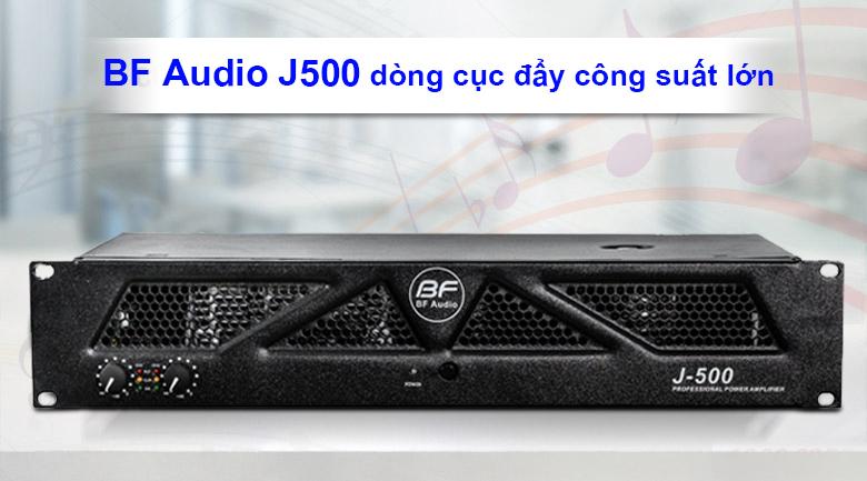Cục đẩy BF Audio J500 | BF Audio J500 dòng cục đẩy công suất lớn