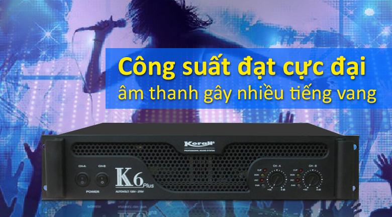 Cục đẩy Korah K6 Plus | Công suất cực đại