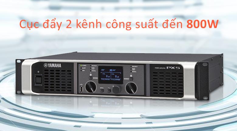 Cục đẩy Yamaha PX5 | Cục đẩy 2 kênh công suất đến 800W