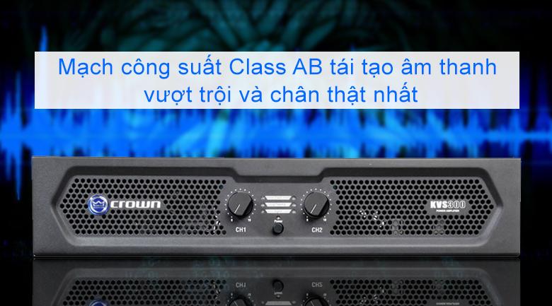 Cục đẩy Crown KVS300 | Mạch khuếch đại Class AB tái tạo âm thanh mượt mà chân thực nhất
