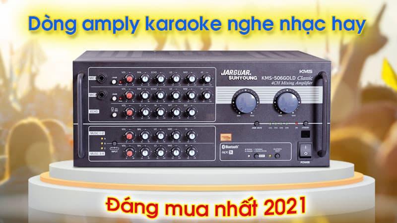 Dòng amply karaoke nghe nhạc hay, đáng mua nhất 2021