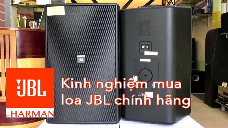 Bỏ túi 5 kinh nghiệm mua loa JBL chính hãng giá rẻ