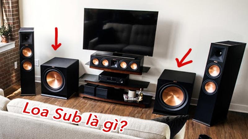 Loa sub là gì? Cách bố trí loa nghe hay nhất