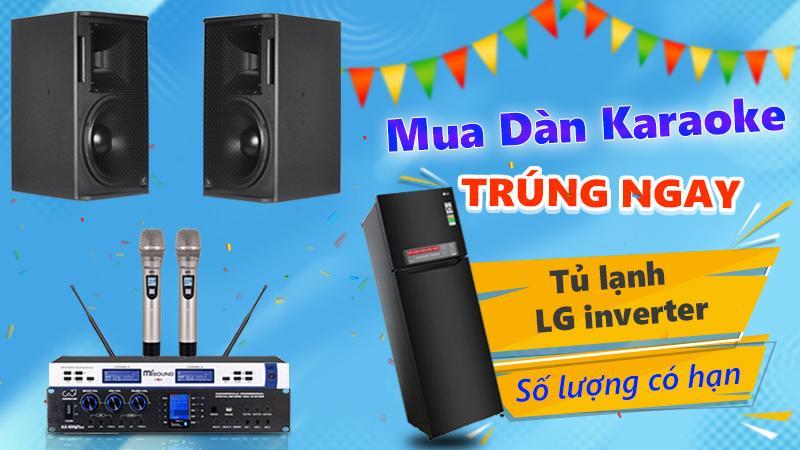 Mua dàn karaoke có cơ hội trúng tủ lạnh LG Inverter