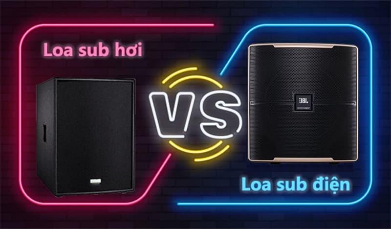 Nên mua loa sub hơi hay loa sub điện cho dàn karaoke gia đình?