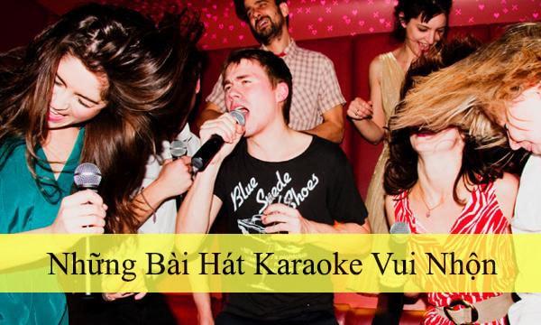 Tuyển tập những bài hát karaoke vui nhộn