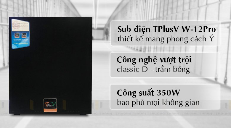 Tính năng Loa Sub Điện TPlusV W-12Spro