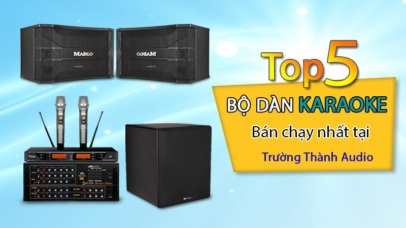 Top 5 bộ dàn karaoke bán chạy nhất tại Trường Thành Audio