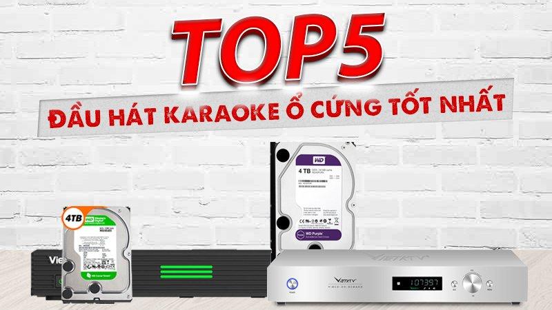 Top 5 đầu hát karaoke ổ cứng tốt nhất hiện nay