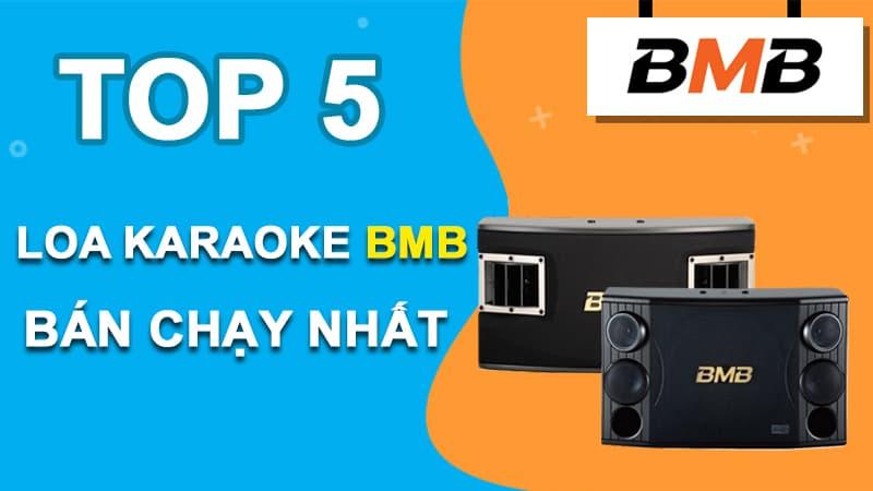 Top 5 loa BMB bán chạy nhất tại Trường Thành Audio