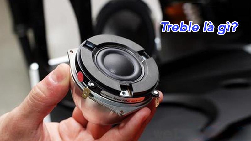 Treble là gì?