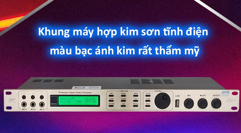 Vang số BF Audio J52   khung máy hợp kim sơn tĩnh điện màu bạc rất thẩm mỹ