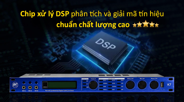 Vang số BF Audio K7 | Chíp xử lý DSP chuẩn chất lượng cao