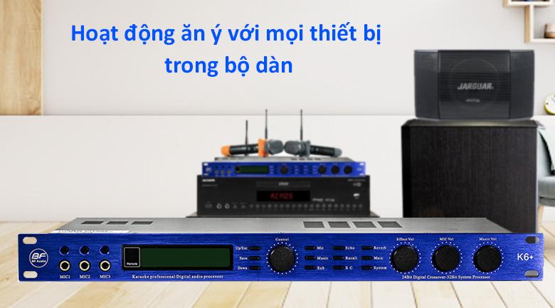Vang số BF Audio K6 Plus | Hoạt động ăn ý với mọi thiết bị trong bộ dàn